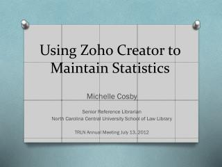Using  Zoho  Creator to Maintain Statistics