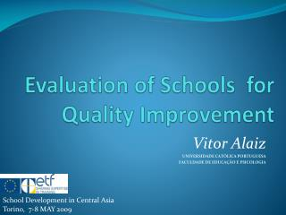 Evaluation of Schools   for  Quality I mprovement