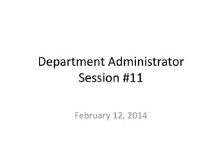 Department Administrator Session #11