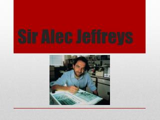Sir Alec  Jeffreys