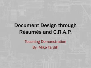 Document Design through Résumés and C.R.A.P.