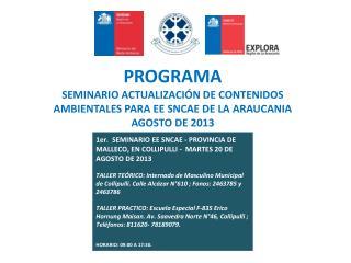 PROGRAMA  SEMINARIO  ACTUALIZACIÓN DE CONTENIDOS AMBIENTALES  PARA EE SNCAE DE LA ARAUCANIA