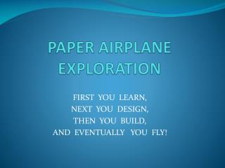 PAPER AIRPLANE EXPLORATION