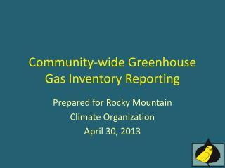 Community-wide  Greenhouse Gas  Inventory Reporting