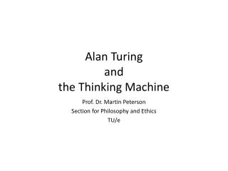 Alan Turing  and  the Thinking Machine