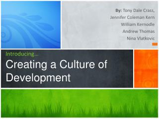 Introducing… Creating a Culture of Development
