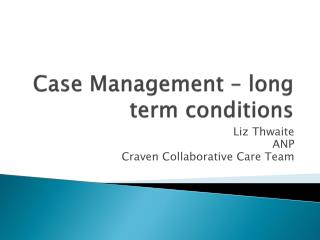 Case Management – long term conditions