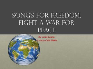 Song's for freedom, Fight a war for Peace