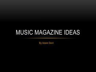 Music Magazine Ideas
