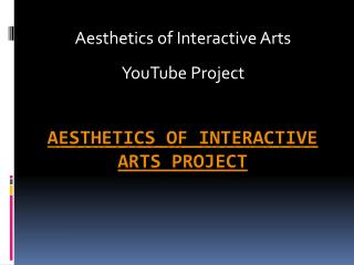 Aesthetics of Interactive Arts Project