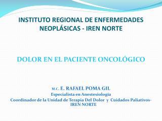 INSTITUTO REGIONAL DE ENFERMEDADES NEOPLÁSICAS - IREN NORTE