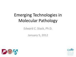 Emerging Technologies in Molecular Pathology