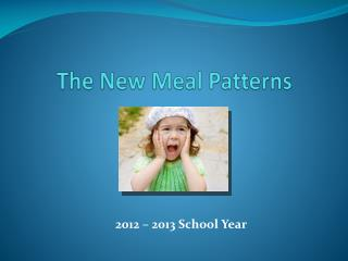 The New Meal Patterns