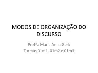 MODOS DE ORGANIZAÇÃO DO DISCURSO