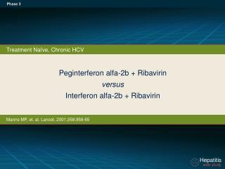 Peginterferon alfa-2b + Ribavirin  versus Interferon alfa-2b + Ribavirin