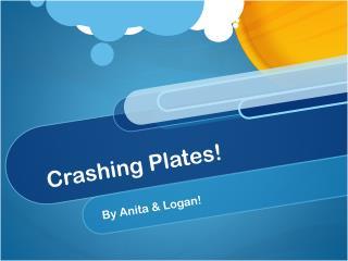 Crashing Plates!