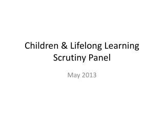 Children & Lifelong Learning Scrutiny Panel