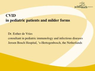 CVID in pediatric patients and milder forms