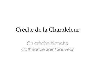Crèche de la Chandeleur