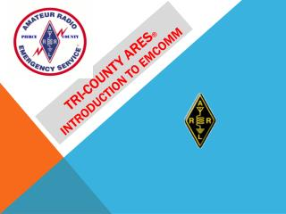 Tri-COUNTY AREs ® INTRODUCTION TO EMCOMM
