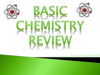 BASIC CHEMISTRY REVIEW