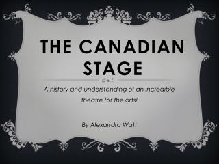 The  canadian Stage