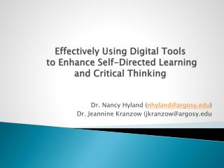 Effectively Using Digital Tools  to  Enhance  Self-Directed Learning and Critical Thinking