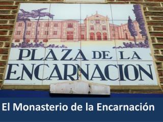 El Monasterio de la Encarnación