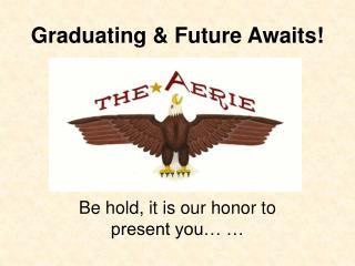 Graduating & Future Awaits!