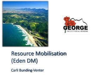Resource Mobilisation  (Eden DM) Carli Bunding -Venter