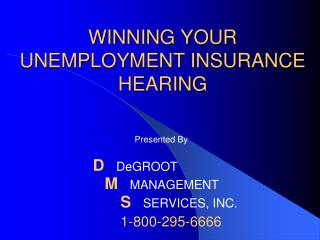 WINNING YOUR UNEMPLOYMENT INSURANCE HEARING
