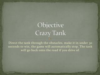 Objective Crazy Tank