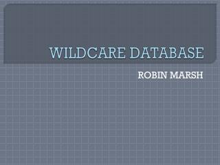 WILDCARE DATABASE