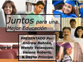 Juntos para una  Mejor Educaci n