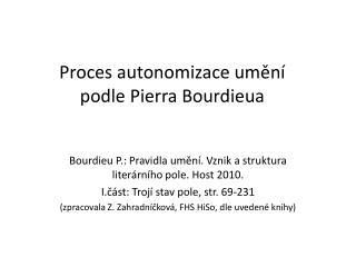 Proces autonomizace umění  podle Pierra Bourdieua
