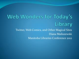 Web Wonders for Today's Library