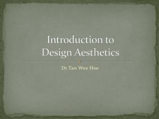 Introduction to  Design Aesthetics