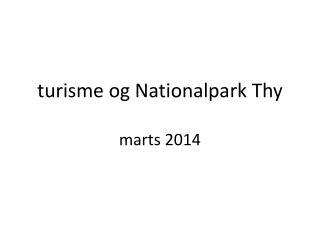 t urisme og Nationalpark Thy marts 2014