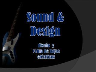 Sound  &  Design