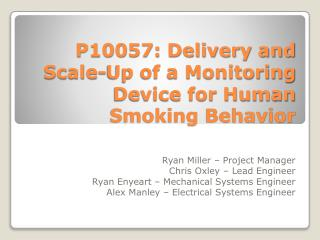 P10057: Delivery and Scale-Up of a Monitoring Device for Human Smoking Behavior