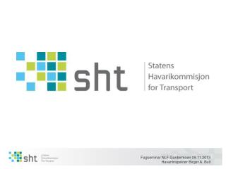 Statens Havarikommisjon  for Transport (SHT) William Bertheussen Direkt�r