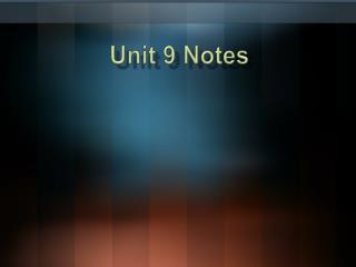 Unit 9 Notes