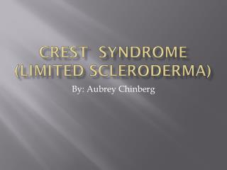 CREST  SYNDROME (Limited Scleroderma)