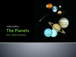 The Planets Our  Solar System