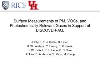 Surface Measurements of PM, VOCs, and  Photochemically  Relevant Gases in Support of DISCOVER-AQ .
