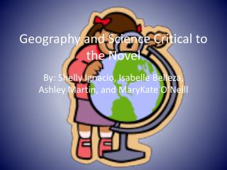 Geography and Science Critical to the Novel