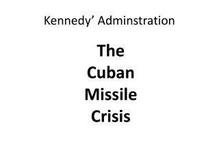 Kennedy�  Adminstration