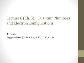 Lecture 6 (Ch. 5):   Quantum Numbers and Electron Configurations
