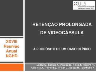 Retenção  Prolongada de  Videocápsula A Propósito de um CASO  CLÍNICO