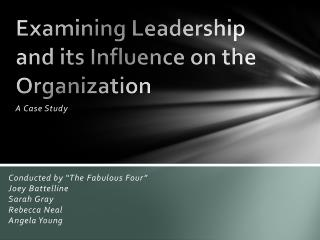 Examining Leadership and its Influence on the Organization